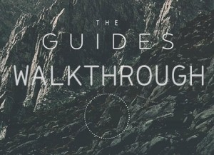 The Guides Walkthrough